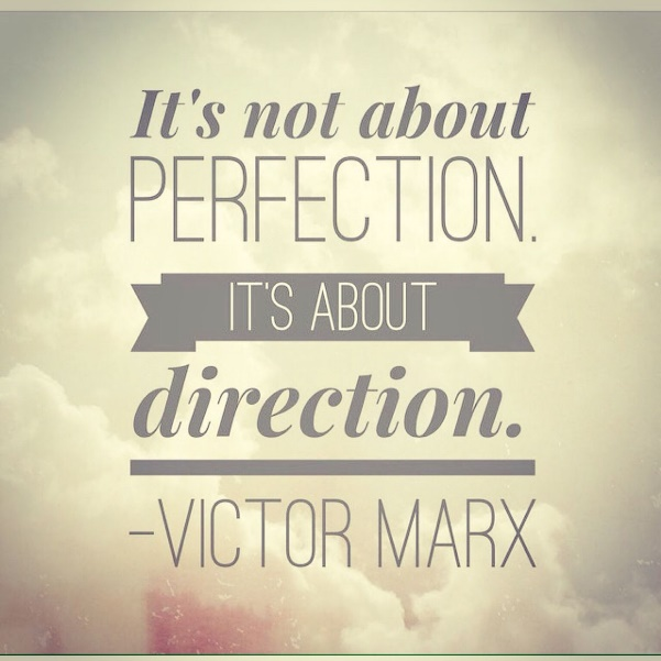 Image result for direction not perfection images